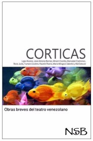 CORTICAS. Obras breves del teatro venezolano