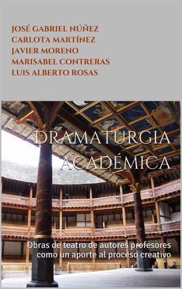 DRAMATURGIA ACADÉMICA. Obras de teatro de autores profesores como un aporte al proceso creativo